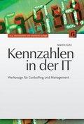 Kennzahlen in der IT - Werkzeuge für Controlling und Management
