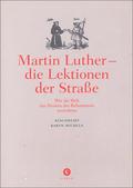 Martin Luther - die Lektionen der Straße