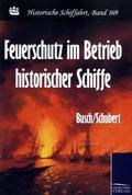 Feuerschutz im Betrieb historischer Schiffe