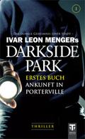 Darkside Park, Ankunft in Porterville