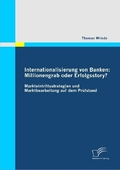 Internationalisierung von Banken: Millionengrab oder Erfolgsstory?
