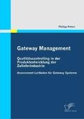 Gateway Management: Qualitätscontrolling in der Produktentwicklung der Zulieferindustrie