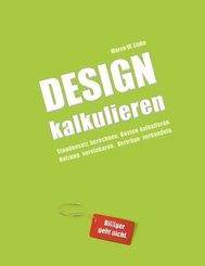 Design kalkulieren - Stundensatz berechnen. Kosten kalkulieren. Nutzung vereinbaren. Verträge verhandeln.