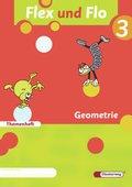 Flex und Flo, Ausgabe 2007: Themenheft: Geometrie (Verbrauchsmaterial); Bd.3
