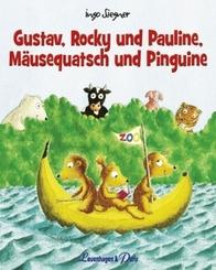 Gustav, Rocky und Pauline, Mäusequatsch und Pinguine