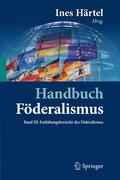 Handbuch Föderalismus: Entfaltungsbereiche des Föderalismus; Bd.3
