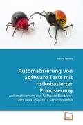 Automatisierung von Software Tests mit risikobasierter Priorisierung (eBook, PDF)