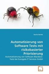 Automatisierung von Software Tests mit risikobasierter Priorisierung (eBook, 15x22x0,5)