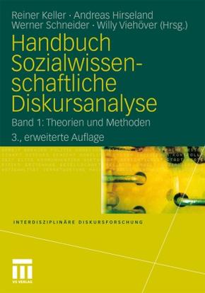 Handbuch Sozialwissenschaftliche Diskursanalyse: Theorien und Methoden; Bd.1