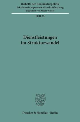 Beihefte der Konjunkturpolitik: Dienstleistungen im Strukturwandel.; Bd.35