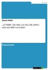 """""""LUTHER"""": Ein Film von Eric Till (2003) und sein Bild von Luther"""