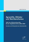Agrarelite, Diktatur und Neoliberalismus
