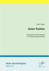 Green Fashion: Ökologische Nachhaltigkeit in der Bekleidungsindustrie