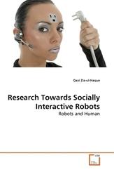 Research Towards Socially Interactive Robots (eBook, PDF)
