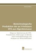 Biotechnologische Produktion der _-3-Fettsäure EPA aus Algenbiomasse