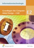 Informationstechnologie, Ausgabe Realschule Bayern: Grundlagen des Computer Aided Design - CAD; Modul.E2