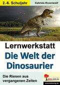 Lernwerkstatt: Die Welt der Dinosaurier