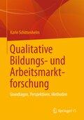 Qualitative Bildungs- und Arbeitsmarktforschung