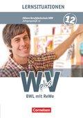 W plus V, Höhere Berufsfachschule NRW: 12. Jahrgangsstufe - BWL mit ReWe, Lernsituationen; Bd.2