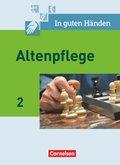 In guten Händen - Altenpflege, Neubearbeitung: Fachbuch - Schülerfassung; Bd.2