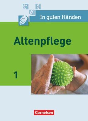 In guten Händen - Altenpflege, Neubearbeitung: Fachbuch - Schülerfassung; Bd.1