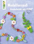 Modellierspaß kinderleicht mit FIMO