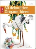 30 dekorative Origami-Ideen