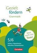 Gezielt fördern: 5./6. Schuljahr, Grammatik (mit Tests)