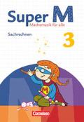 Super M - Mathematik für alle (Zu allen Ausgaben): 3. Schuljahr, Themenheft Sachrechnen