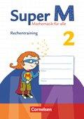 Super M - Mathematik für alle (Zu allen Ausgaben): 2. Schuljahr, Rechentraining