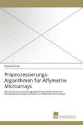 Präprozessierungs-Algorithmen für Affymetrix Microarrays