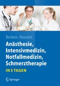 Anästhesie, Intensivmedizin, Notfallmedizin, Schmerztherapie - in 5 Tagen