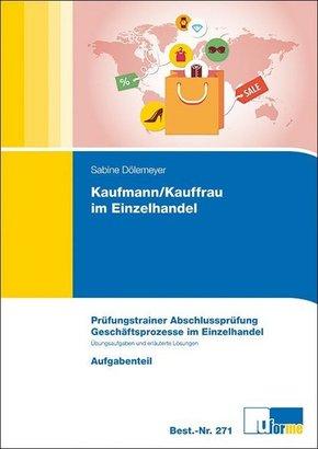 Kaufmann/Kauffrau im Einzelhandel, Prüfungstrainer Abschlussprüfung, Geschäftsprozesse im Einzelhand