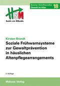 Soziale Frühwarnsysteme zur Gewaltprävention in häuslichen Altenpflegearrangements