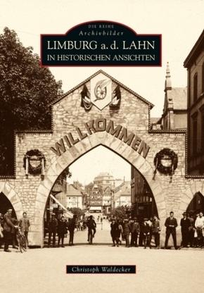 Limburg a.d. Lahn in historischen Ansichten