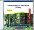 Entspannung und Meditation - Im Wald, 1 Audio-CD