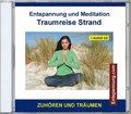 Entspannung und Meditation - Traumreise Strand, 1 Audio-CD