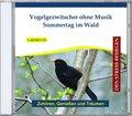 Vogelgezwitscher ohne Musik - Sommertag im Wald, 1 Audio-CD