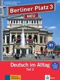 Berliner Platz NEU (Ausgabe in Teilbänden): Lehr- und Arbeitsbuch, m. Audio-CD u. 'Im Alltag EXTRA'; Bd.3 - Tl.2