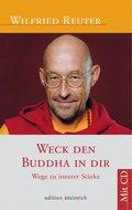 Weck den Buddha in dir, m. Audio-CD