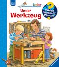 Unser Werkzeug - Wieso? Weshalb? Warum?, Junior Bd.40