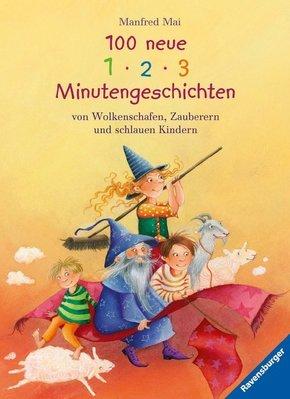 100 neue 1-2-3 Minutengeschichten von Wolkenschafen, Zauberern und schlauen Kindern