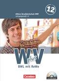 W plus V, Höhere Berufsfachschule NRW: 12. Jahrgangsstufe - BWL mit ReWe, Schülerbuch mit CD-ROM; Bd.2