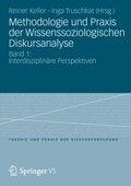 Methodologie und Praxis der Wissenssoziologischen Diskursanalyse - Bd.1