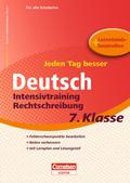 Jeden Tag besser - Deutsch Intensivtraining Rechtschreibung, 7. Klasse