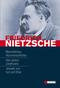 Friedrich Nietzsche, 3 Werke in einem Band: Menschliches-Allzumenschliches, Also sprach Zarathustra, Jenseits von Gut und Böse