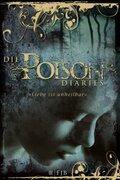 Die Poison Diaries - 'Liebe ist unheilbar'