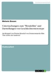 """Untersuchungen zum """"Wendefilm"""" und Darstellungen von Geschlechterstereotype"""
