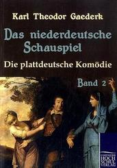 Die plattdeutsche Komödie