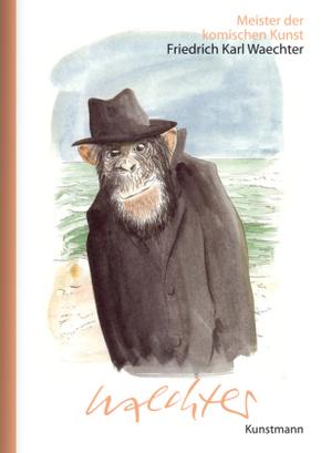 Meister der komischen Kunst: Friedrich Karl Waechter